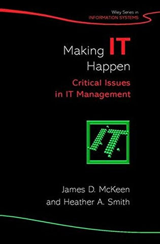 Making IT Happen: Critical Issues in IT Management