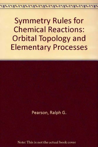 Symmetry Rules for Chemical Reactions: Orbital Topology and Elementary Processes
