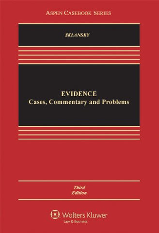 Evidence: Cases Commentary & Problems, Third Edition (Aspen Casebook Series)