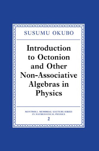 Introduction to Octonion and Other Non-Associative Algebras in Physics (Montroll Memorial Lecture Series in Mathematical Physics)