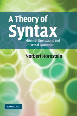 A Theory of Syntax: Minimal Operations and Universal Grammar