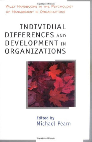 Individual Differences and Development in Organisations (Wiley Handbooks in Work & Organizational Psychology)