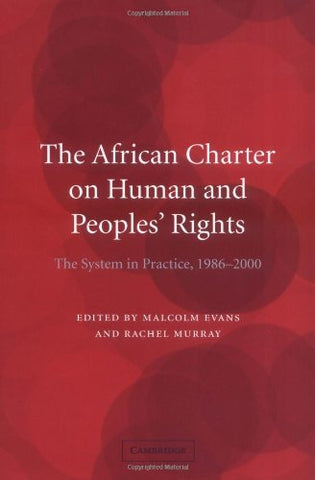 The African Charter on Human and Peoples' Rights: The System in Practice, 1986-2000