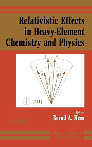 Relativistic Effects in Heavy-Element Chemistry and Physics (Wiley Series in Theoretical Chemistry)