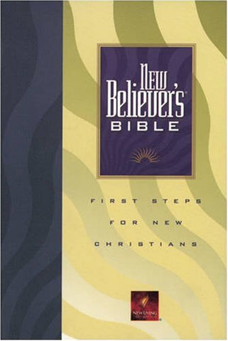 New Believer's Bible: First Steps for New Christians (New Living Translation)