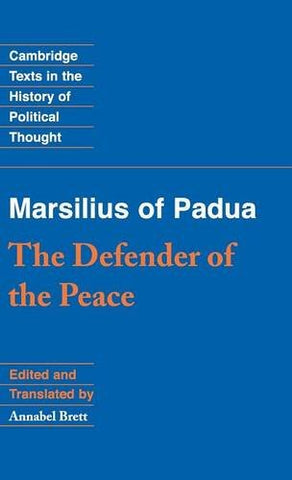 Marsilius of Padua: The Defender of the Peace (Cambridge Texts in the History of Political Thought)