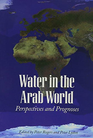 Water in the Arab World: Perspectives and Prognoses