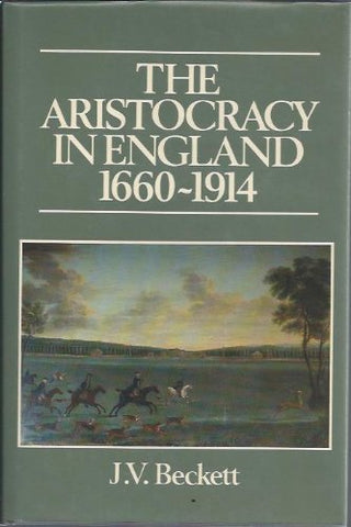 The Aristocracy in England, 1660-1914