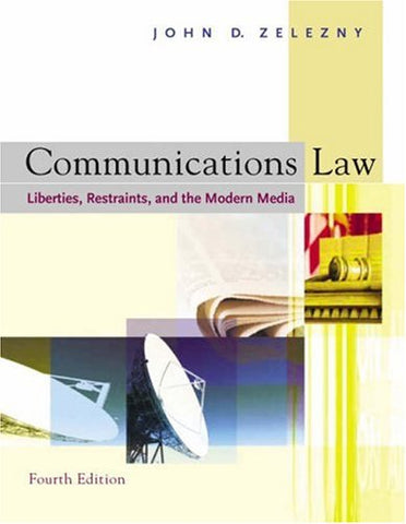 Communications Law: Liberties, Restraints, and the Modern Media (with InfoTrac)
