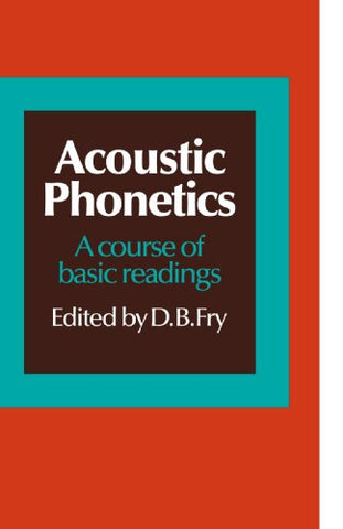 Acoustic Phonetics: A course of basic readings