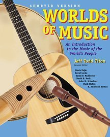 Worlds of Music: An Introduction to Music of the Worlds Peoples, Shorter Edition