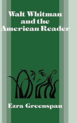 Walt Whitman and the American Reader (Cambridge Studies in American Literature and Culture)