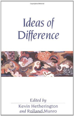 Ideas of Difference: Social Spaces and the Labour of Division (Sociological Review Monographs)