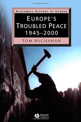 Europe's Troubled Peace: 1945 - 2000