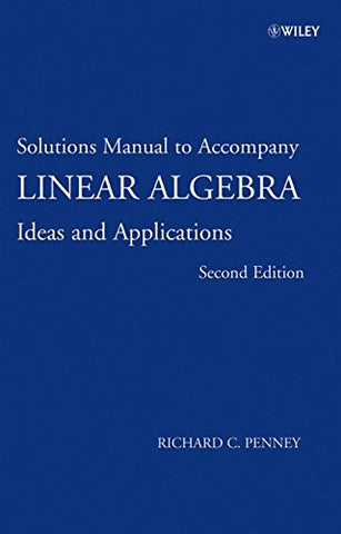 Linear Algebra, Solutions Manual: Ideas and Applications