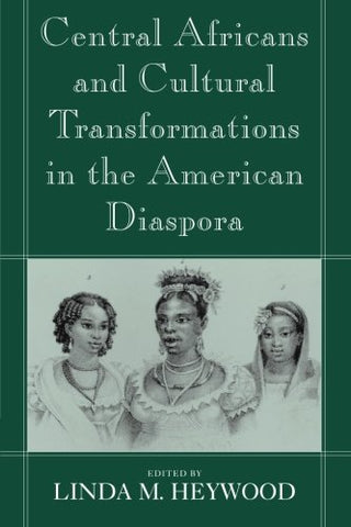 Central Africans and Cultural Transformations in the American Diaspora