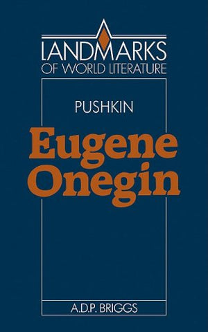 Alexander Pushkin: Eugene Onegin (Landmarks of World Literature)