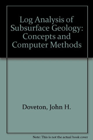 Log Analysis of Subsurface Geology: Concepts and Computer Methods
