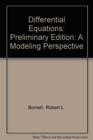 Differential Equations: A Modeling Perspective, Preliminary Edition