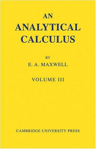 An Analytical Calculus: Volume 3: For School and University