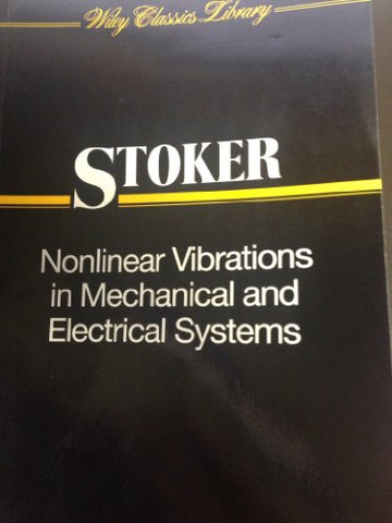 Nonlinear Vibrations in Mechanical and Electrical Systems