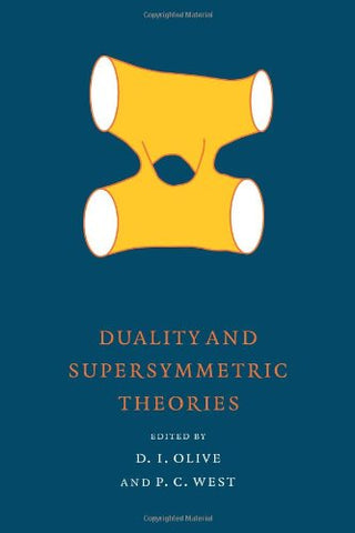 Duality and Supersymmetric Theories (Publications of the Newton Institute)