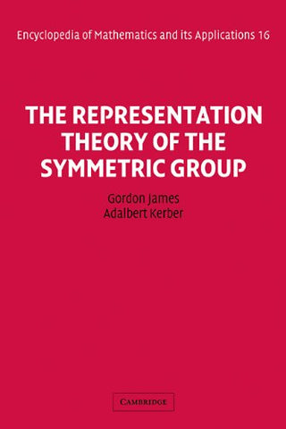 The Representation Theory of the Symmetric Group (Encyclopedia of Mathematics and its Applications)