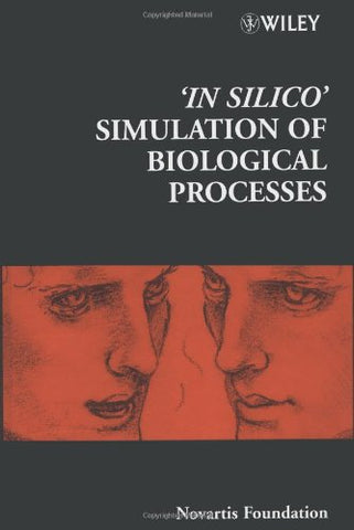 'In Silico' Simulation of Biological Processes (Novartis Foundation Symposia)