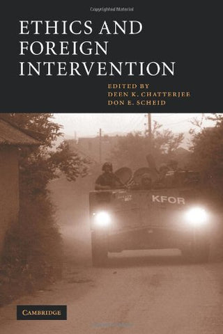 Ethics and Foreign Intervention (Cambridge Studies in Philosophy and Public Policy)