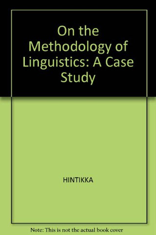 On the Methodology of Linguistics: A Case Study