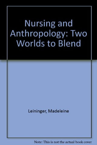 Nursing and Anthropology: Two Worlds to Blend
