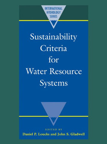 Sustainability Criteria for Water Resource Systems (International Hydrology Series)