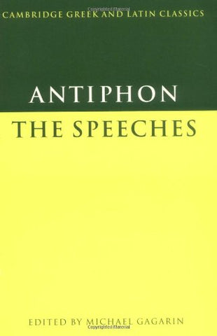 Antiphon: The Speeches (Cambridge Greek and Latin Classics)