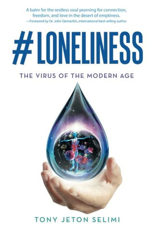 #Loneliness: The Virus of the Modern Age