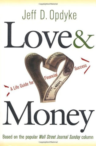 Love and Money: A Life Guide to Financial Success
