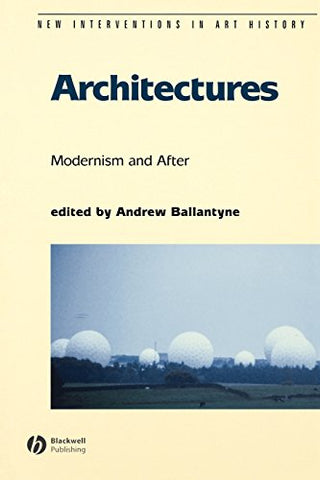 Architectures: Modernism and After (New Interventions in Art History)
