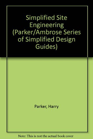 Simplified Site Engineering (Parker/Ambrose Series of Simplified Design Guides)