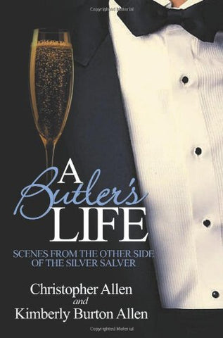 A Butler's Life: Scenes from the Other Side of the Silver Salver