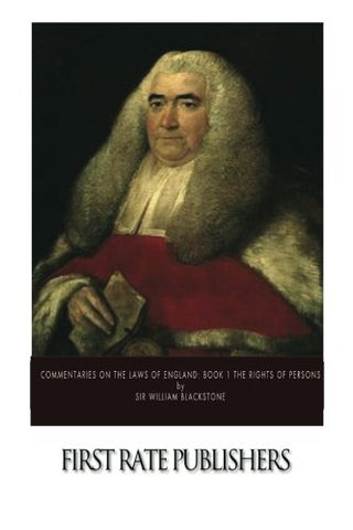 Commentaries on the Laws of England: Book 1 The Rights of Persons