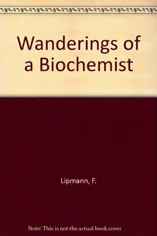 Wanderings of a Biochemist