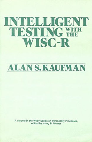 Intelligent Testing with the WISC-R (Wiley Series on Personality Processes)