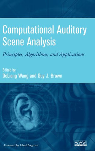 Computational Auditory Scene Analysis: Principles, Algorithms, and Applications