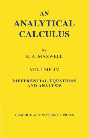 An Analytical Calculus: Volume 4: For School and University