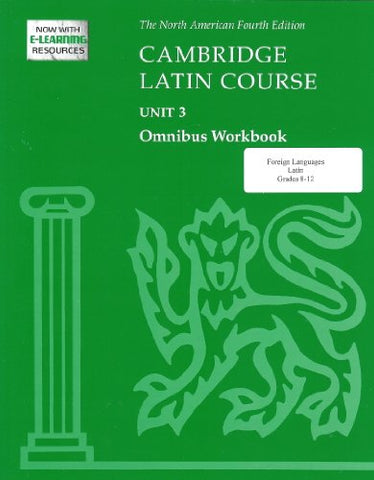 Cambridge Latin Course Unit 3 Omnibus Workbook North American Edition (2009) (North American Cambridge Latin Course)