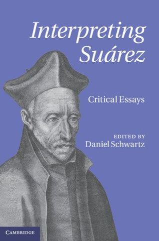 Interpreting Surez: Critical Essays
