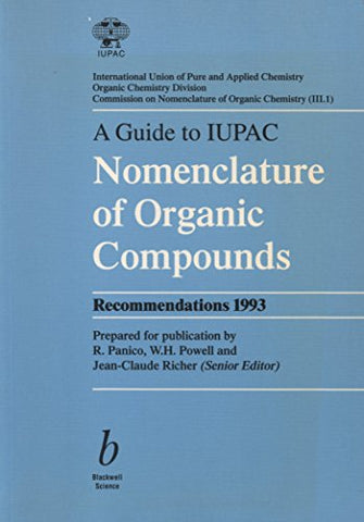 A Guide to IUPAC Nomenclature of Organic Compounds (IUPAC Chemical Data)