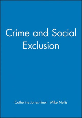 Crime and Social Exclusion (Broadening Perspectives in Social Policy)