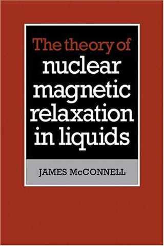 The Theory of Nuclear Magnetic Relaxation in Liquids