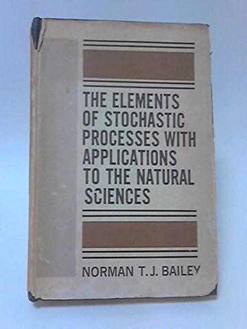 Elements of Stochastic Processes with Applications to the Natural Sciences