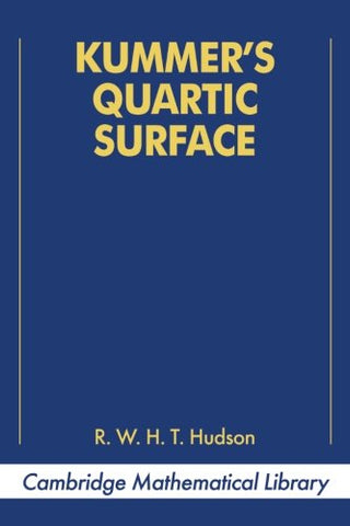 Kummer's Quartic Surface (Cambridge Mathematical Library)